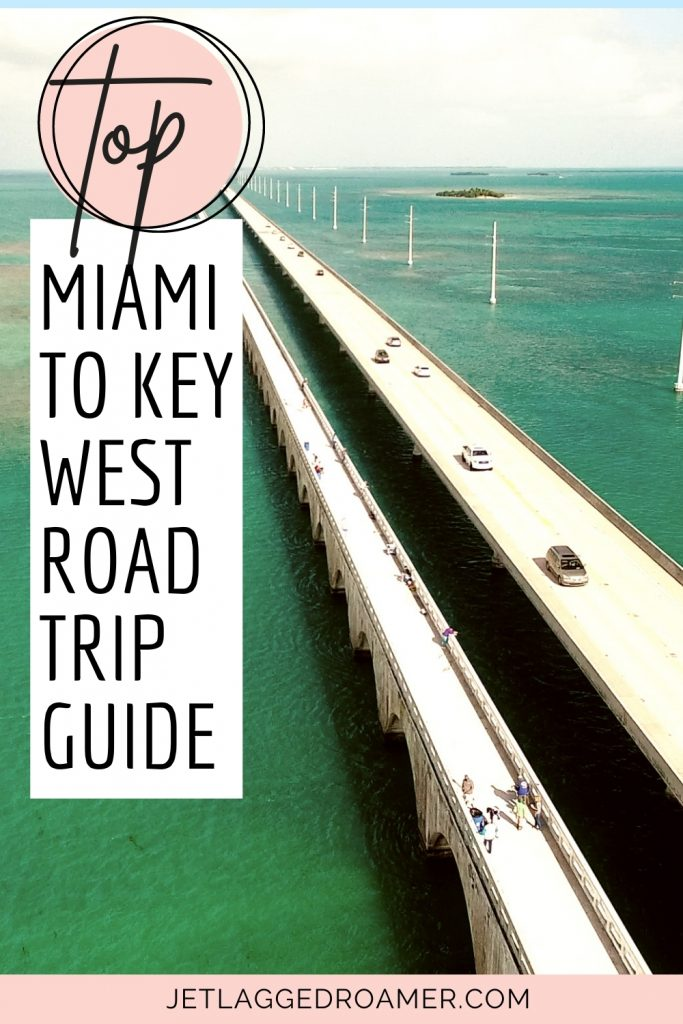 Pinterest pin that says top Miami to Key West road trip guide. Aerial view of the of 7 mile brigde.