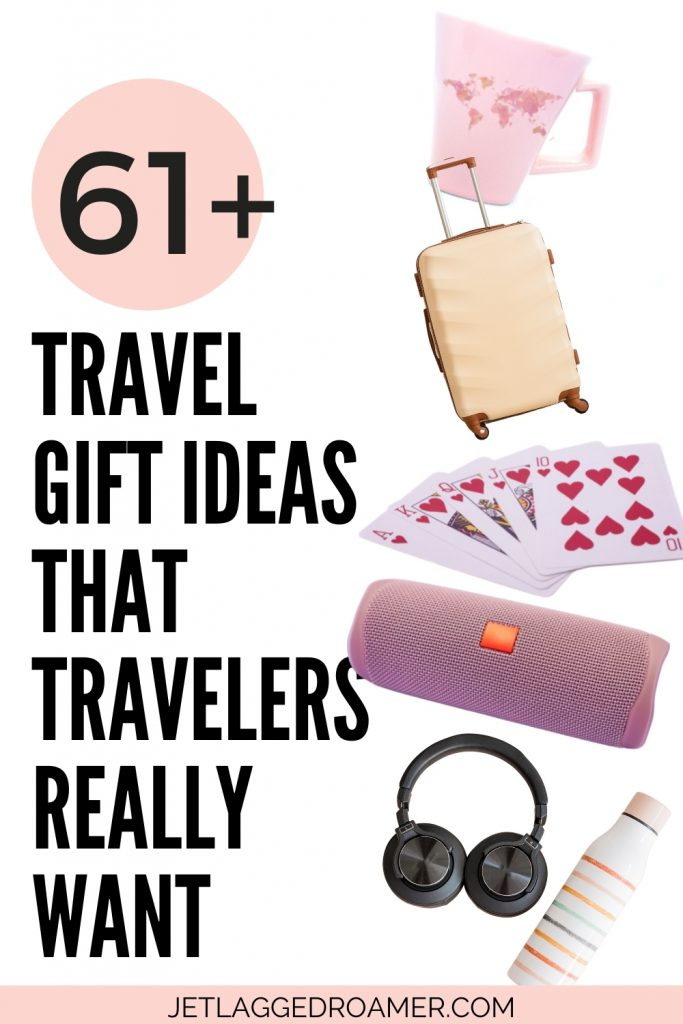 GIFT FOR TRAVEL LOVERS PINTEREST PIN TEXT READS 61+ TRAVEL GIFT IDEAS THAT TRAVELERS REALLY WANT. IMAGE OF RANDOM TRAVEL PRODUCTS.