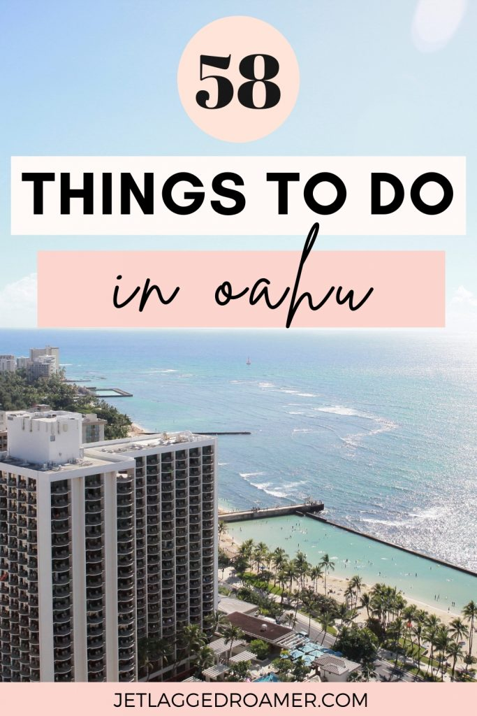 Aerial view of Oahu. Text reads 58 things to do in Oahu.