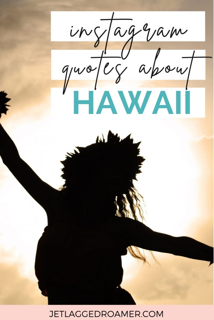 Shadow of a woman doing a luau. Text reads Instagram quotes about Hawaii.