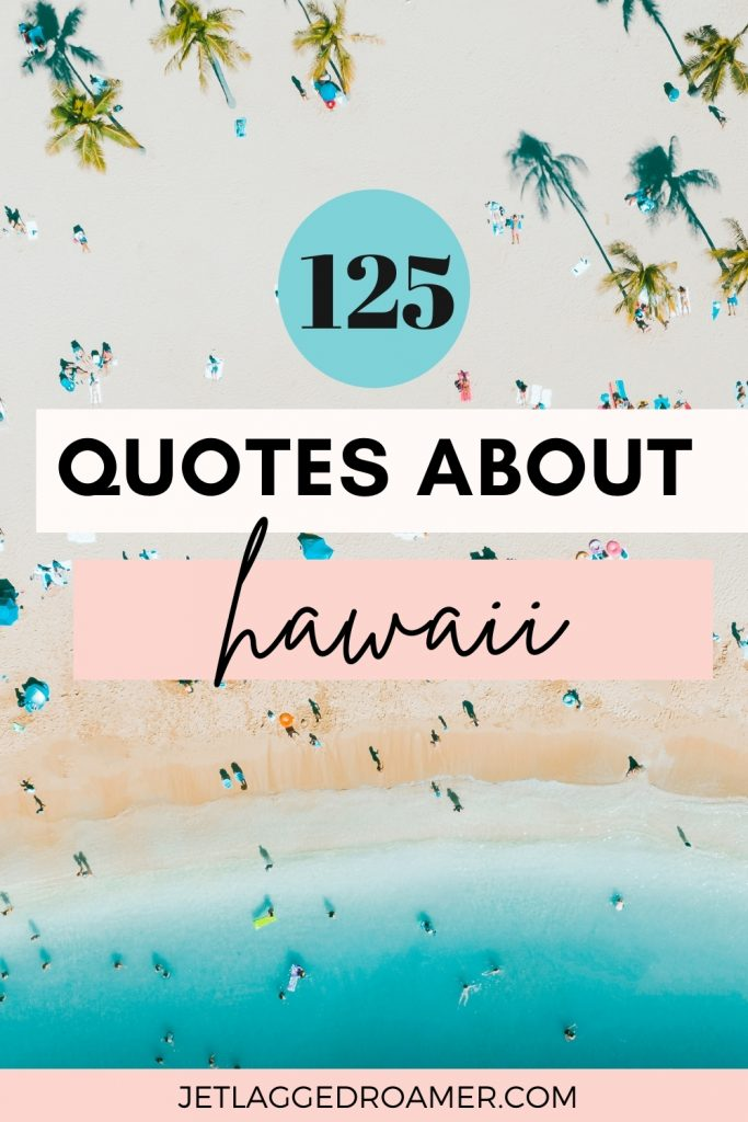 Beach in Hawaii. Text says 125 quotes about Hawaii.