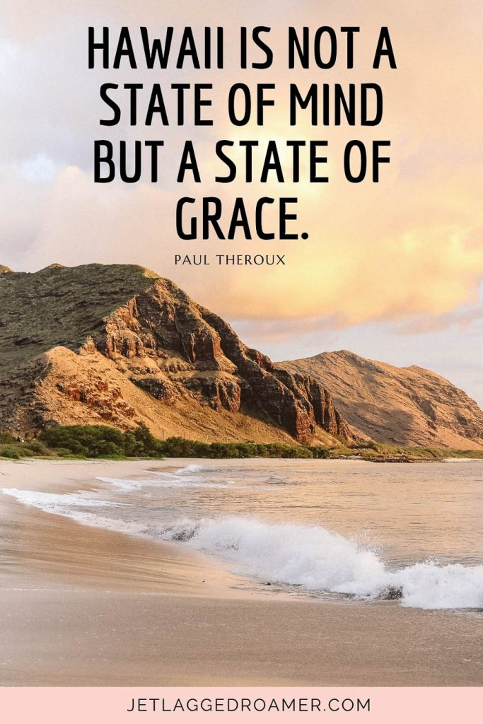 """Quote from Hawaii that says """"Hawaii is not a state of mind but a state of grace."""" Beach in Hawaii during sunset."""