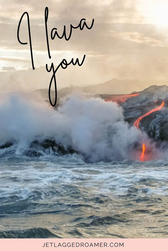 Lava emerging from volcano with one of the Hawaii love quotes that says I lava you.