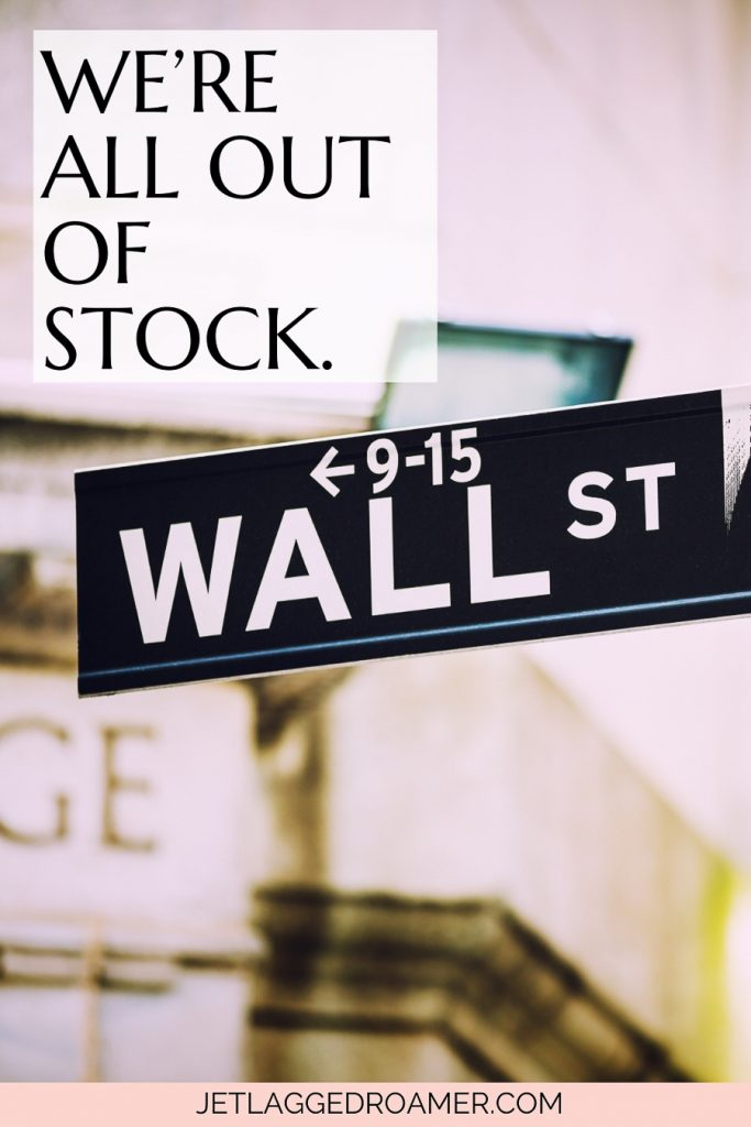 """Funny pun about New York that says """"We're all out ofStock."""" Wall Street sign."""