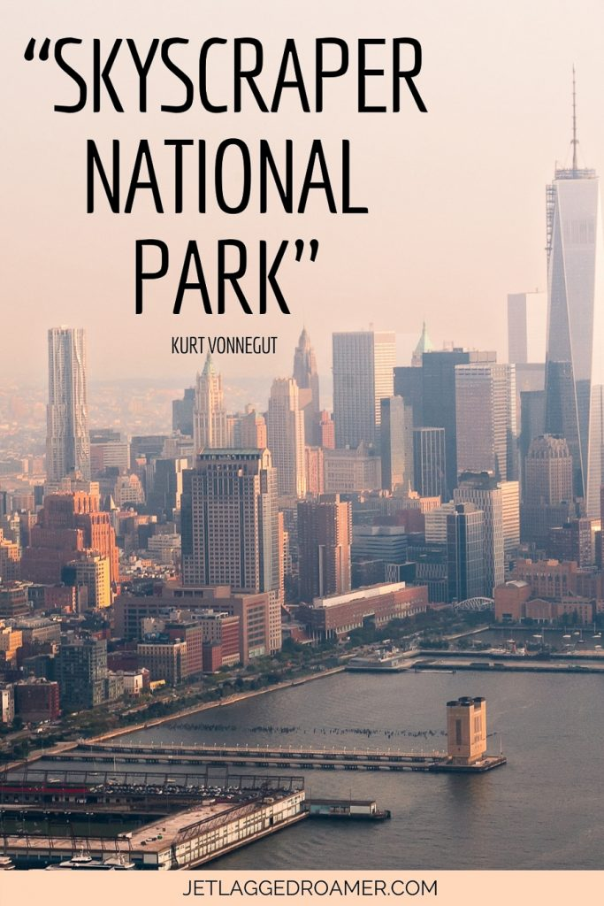 """Funny quote about New York City that reads """"Skyscraper National Park""""-Kurt Vonnegut. Port in New York."""