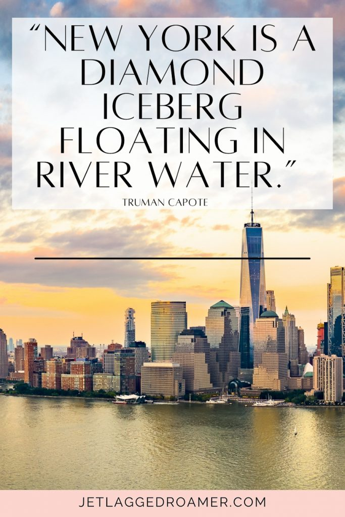 """Inspirational quotes about New York City saying """"New York is a diamond iceberg floating in river water.""""-Truman Capote. View of NYC."""