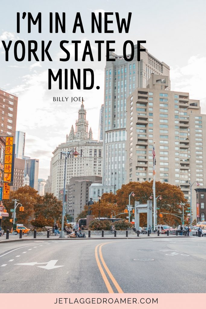 """Song lyric for NYC Instagram caption from Billy Joel that says """"I'm in a New York state of mind."""" Streets of New York on a sunny day."""