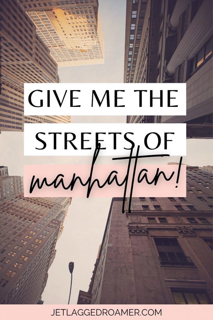 """Quote about New York that says """"Give me the streets of Manhattan!""""-Walt Whitman. Building in NYC."""