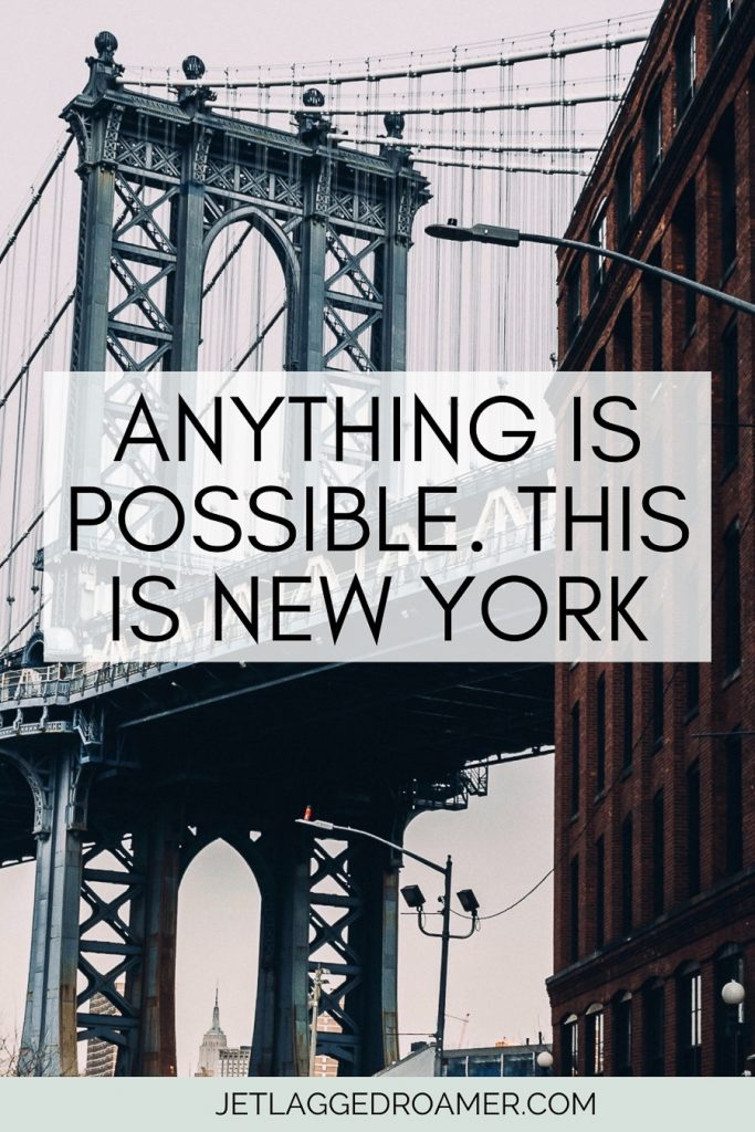 """Manhattan bridge. New York Instagram caption that reads """"Anything is possible.This is New York."""""""