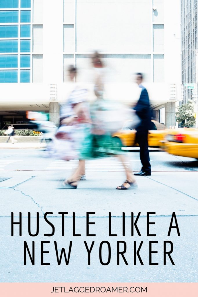 """Text reads """"Hustle like a New Yorker."""" People walking on the busy streets in NYC."""