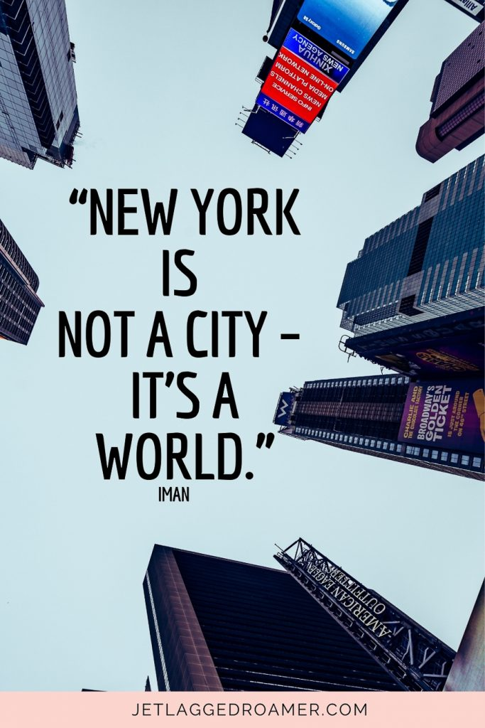 """Quote about New York that says """"New York is not a city – it's a world.""""-Iman. Upward view of the buildings in NYC."""