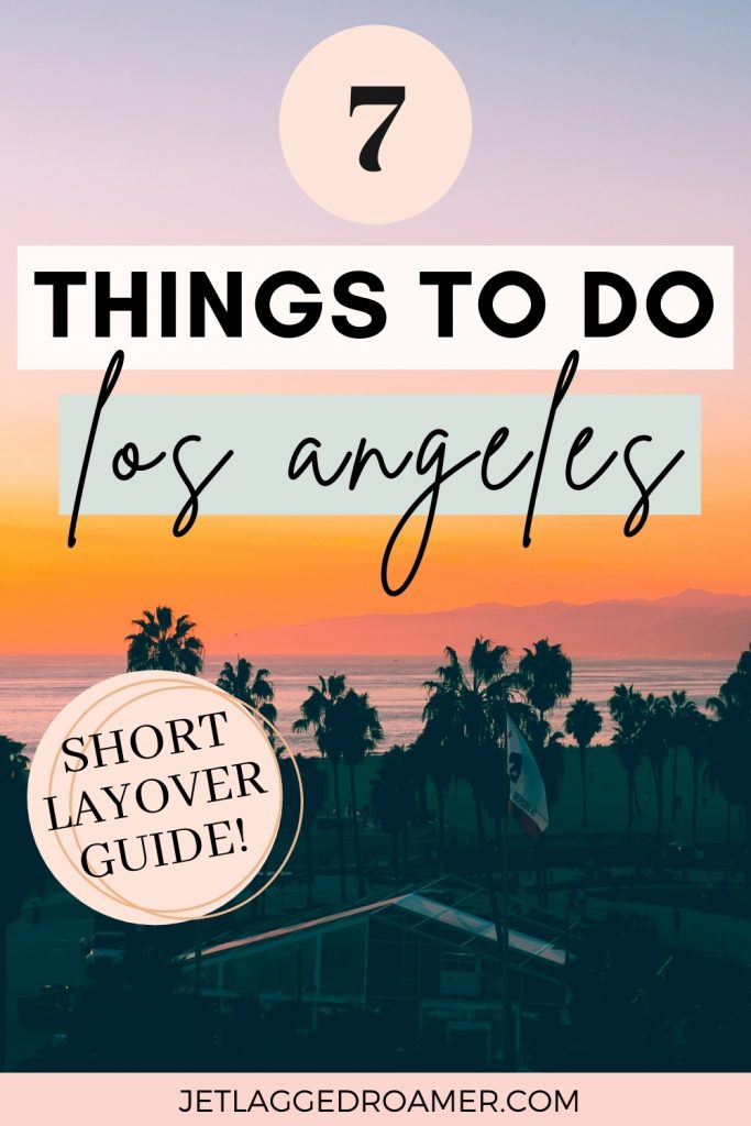 Text says 7 top things to do in Los Angeles. Sun setting on the beach in Los Angeles.