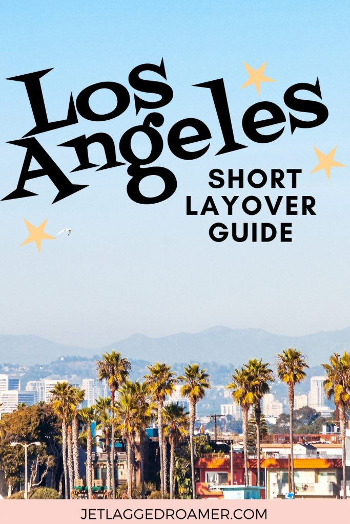 View of Los Angeles. Text says Los Angeles short layover guide.